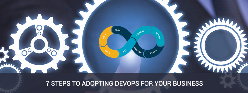 7 Steps to Adopting DevOps for your Business