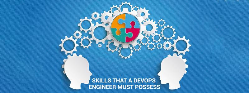 Skills that a DevOps Engineer MUST possess