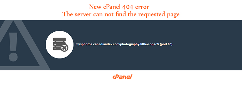 New cPanel 404 error -- The server can not find the