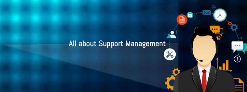 All about Support Management
