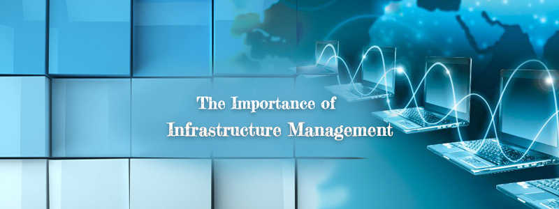 The importance of Infrastructure Management