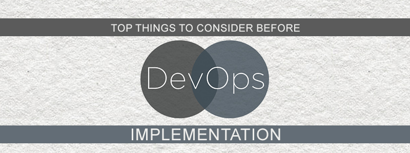 Top things to consider before DevOps implementation