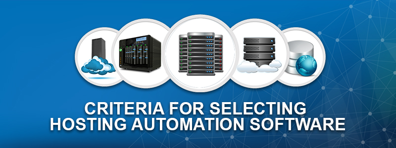 How to Select the Perfect Hosting Automation Software for your Business