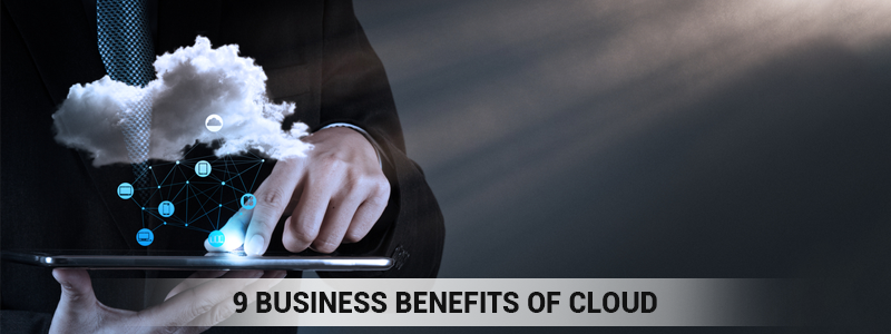 9 Ways in which Cloud benefits your Business