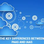 The-key-differences-between-PaaS-and-IaaS